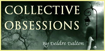 Collective Obsessions Saga by Deborah O'Toole writing as Deidre Dalton