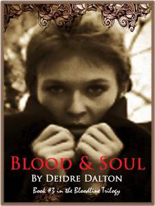 """Blood & Soul"" by Deborah O'Toole writing as Deidre Dalton is the second book in the Bloodline Trilogy."