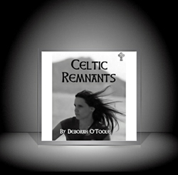 "BOOK REVIEWS: ""Celtic Remnants"" by Deborah O'Toole"
