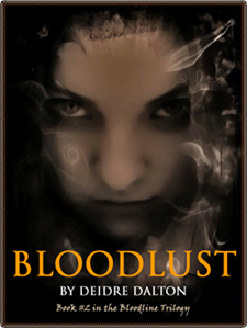 """Bloodlust"" by Deborah O'Toole writing as Deidre Dalton is the second book in the Bloodline Trilogy."